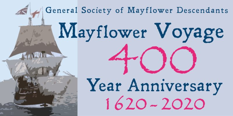 Pale lavender and blue background with an artist rendering of the Mayflower Ship to the left of the image. General Society of Mayflower Descendants typed on the top of image. Mayflower Voyage 400 Year Anniversary 1620-2020 in blue and pink centered to the right of the image of the ship.